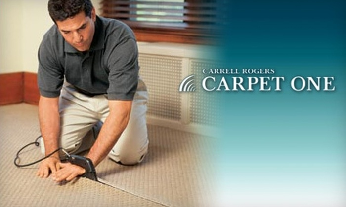 Carrell Rogers Carpet One Floor & Home - Multiple Locations: $50 for $150 Worth of Flooring, Tile, Carpeting, and More at Carrell Rogers Carpet One Floor & Home