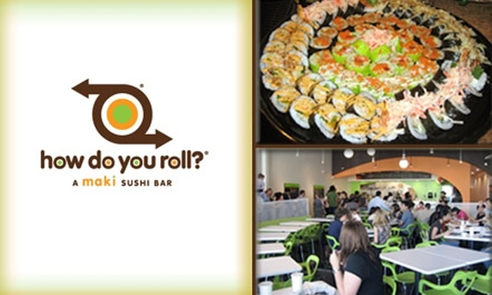 Maki: How Do You Roll? - Austin: $15 for $30 Worth of Sushi at Maki: How Do You Roll?