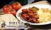 Priya Indian Cuisine - Multiple Locations: $12 for $25 Worth of Indian Fare and Drinks at Priya Indian Cuisine. Two Locations Available.