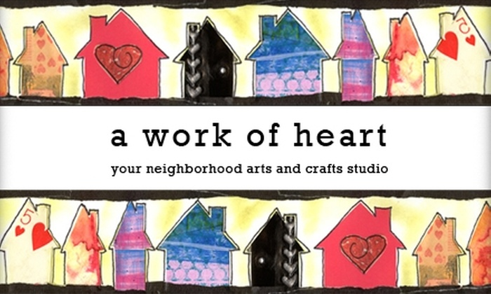 A Work of Heart - Willow Glen: $15 for an Art Class at A Work of Heart (Up to $40 Value)