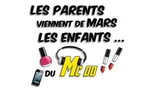 La comédie de Montréal: 29C$ pour 2 places à « Les parents viennent de Mars, les enfants... du Mcdo » à La comédie de Montréal (valeur de 64,62C$)