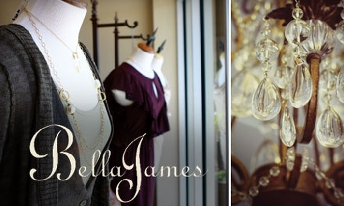 Bella James - Willow Glen: $40 for $80 Worth of Stylish Women's Apparel at Bella James