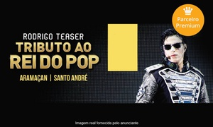 Up Eventos: Tributo ao Rei do Pop, com Rodrigo Teaser – Clube Atlético Aramaçan: 1 ou 2 ingressos para 26/03