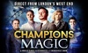 ATG Tickets - Multiple Locations: Champions of Magic, 2 April - 2 May at Choice of Four Locations (Up to 30% Off)
