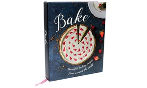 Bake: Beautiful Baking Recipes from Around the World