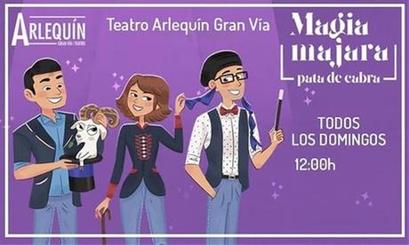 Entrada a ''Magia Majara, Pata de Cabra'' en Teatro Arlequín del 12/1/20 al 26/4/20 (con 42% de descuento)