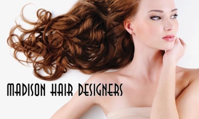 Madison Hair Designers - Madison: $40 Haircut and Color at Madison Hair Designers