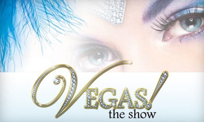 """Vegas! The Show"" - The Strip: $45 for One General-Admission Ticket to ""Vegas! The Show"""