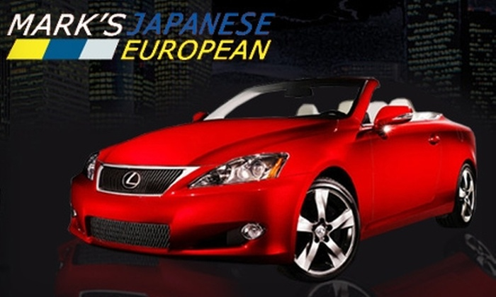 Marks Japanese European Auto - Multiple Locations: $22 for an Oil Change, Brake Inspection, Tire Rotation, and a 21-Point Safety Inspection at Mark's Japanese European Auto ($134 Value)