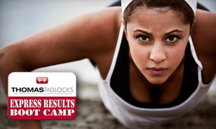 Thomas Tadlock's Express Results Boot Camp - Multiple Locations: $45 for an Unlimited Month of Thomas Tadlock's Express Results Boot Camp ($247 Value)