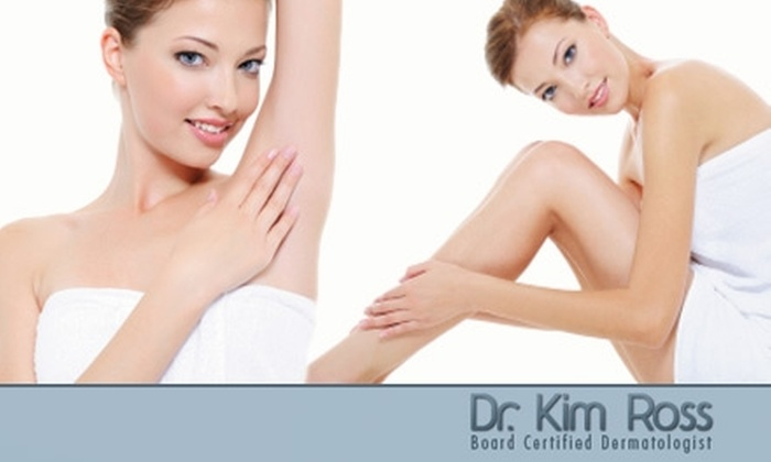 Dr. Kim Ross - Multiple Locations: $50 for Your Choice of Laser Hair Removal, Chemical Peels, or Microdermabrasion from Dr. Kim Ross (Up to $237 Value)