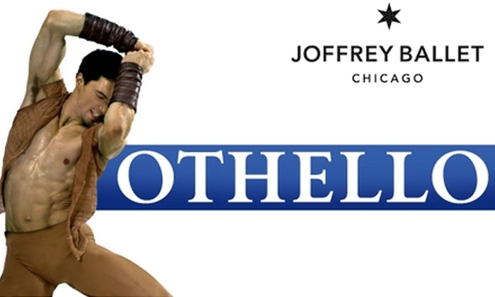 Joffrey Ballet  - Chicago: $45 Ticket to 'Othello' at the Joffrey. Buy Here for 10/25/09 at 2:00 p.m. See Below for Additional Dates and Seating Locations.
