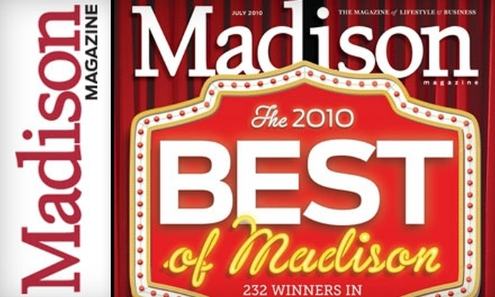 """""""Madison Magazine"""": $8 for a One-Year Subscription (12 Issues) to """"Madison Magazine"""" ($17.95 Value)"""