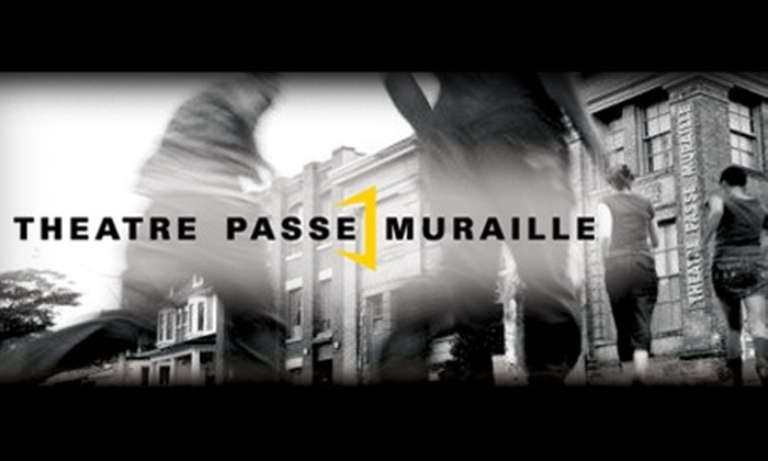 Theatre Passe Muraille - Downtown Toronto: $17 for One Ticket at Theatre Passe Muraille (Up to $39 Value)