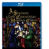 A Stained Glass Christmas with Heavenly Carols on Blu-ray