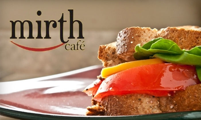 Mirth Cafe - Lawrence: $10 for $20 Worth of Casual Fare at Mirth Café