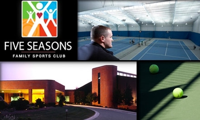 Five Seasons Family Sports Club - Chicago: $50 for a Five-Week Tennis Program Plus Full Club Access at Five Seasons Family Sports Club in Northbrook or Burr Ridge ($100 Value)