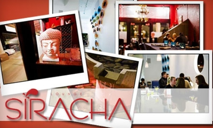 Siracha Lounge - Downtown Chandler: $12 for $25 Worth of Asian Fusion at Siracha Lounge