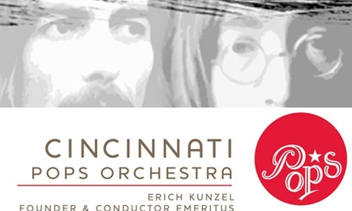"Cincinnati Symphony Orchestra - Over-The Rhine: $30 Ticket to ""For George & John: Harrison and Lennon Remembered"" by Cincinnati Pops Orchestra ($67 Value). Buy Here for the Sunday, April 18, Concert at 3 p.m. See Below for Additional Date and Time."