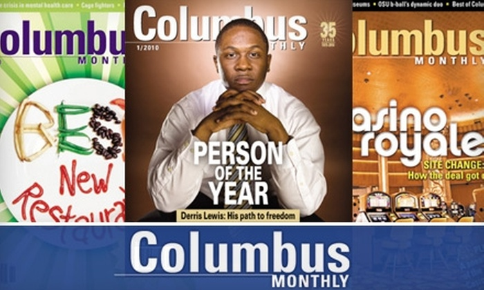"""Columbus Monthly"" Magazine - Columbus: $12 for a One-Year Subscription to ""Columbus Monthly"" Magazine ($24 Value)"