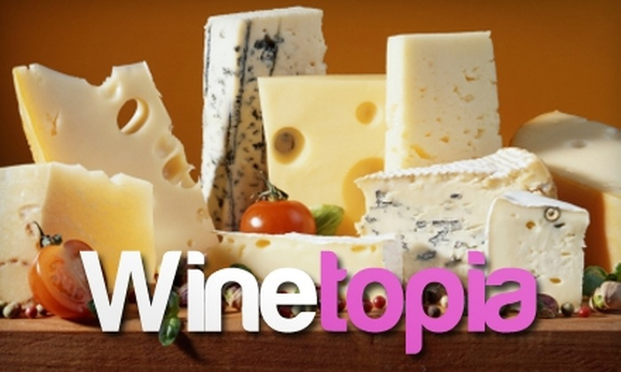 Winetopia - Great Uptown: $10 for $25 Worth of Cheese, Cold Cuts, Fruits, and Chocolates at Winetopia