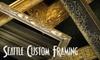 Seattle Custom Framing - Belltown: $40 for $100 Worth of Custom Framing at Seattle Custom Framing