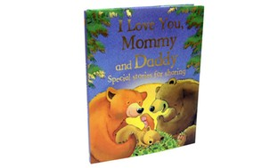 I Love You Mommy and Daddy: Special Stories for Sharing