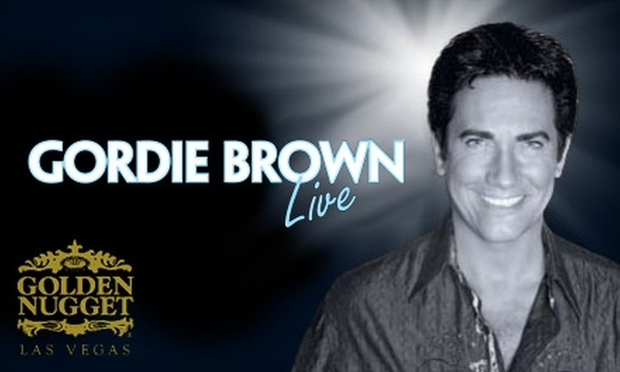 Golden Nugget Hotel and Casino - Downtown: $27 for Ticket to Gordie Brown Live at the Golden Nugget Hotel & Casino ($58.95 Value)