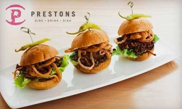 Prestons - Multiple Locations: $14 for $35 Worth of Contemporary Cuisine and Drinks at Prestons