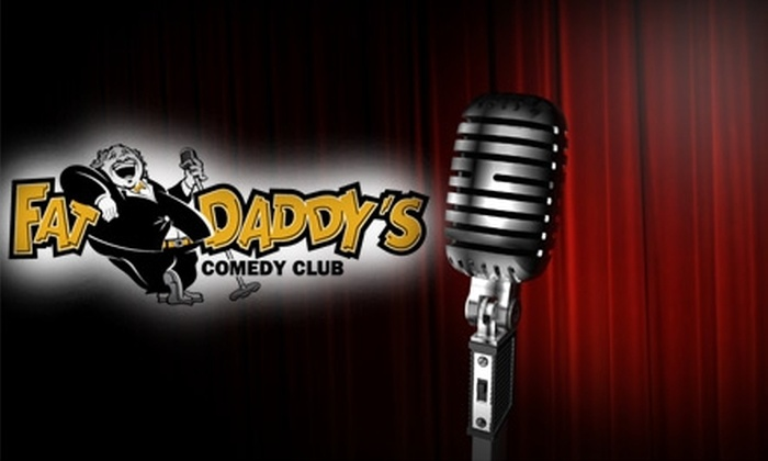 Fat Daddy's Comedy Club - Downtown: $15 for Two Tickets to Fat Daddy's Comedy Club ($30 Value)