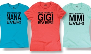 Women's 'Best Freakin' Grandma Ever' T-Shirts: Women's 'Best Freakin' Grandma Ever' T-Shirts in Regular and Plus Sizes