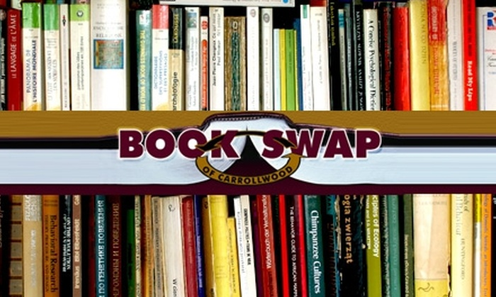 Book Swap of Carrollwood - Citrus Park-Fern Lake: $10 for $20 Worth of New & Used Books from Book Swap of Carrollwood