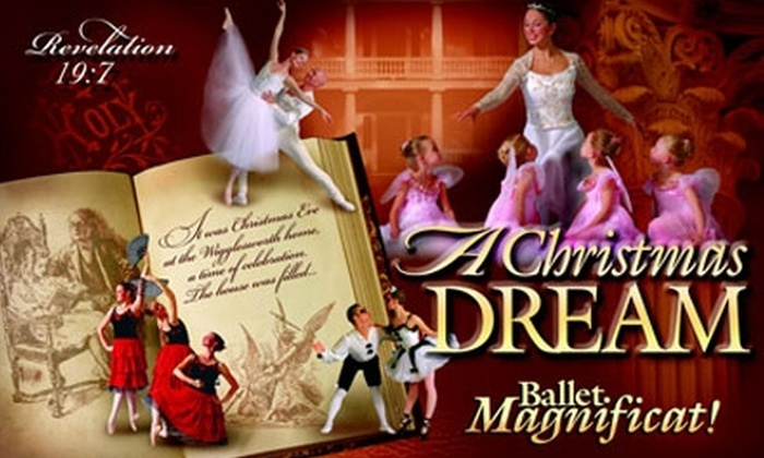 "Ballet Magnificat! - Downtown Jackson: $12 for Front Orchestra Seat on December 17 ($25 Value) or $10 for Mid-Orchestra Seat on December 18 ($20 Value) at the Ballet Magnificat! Performance of ""A Christmas Dream"""