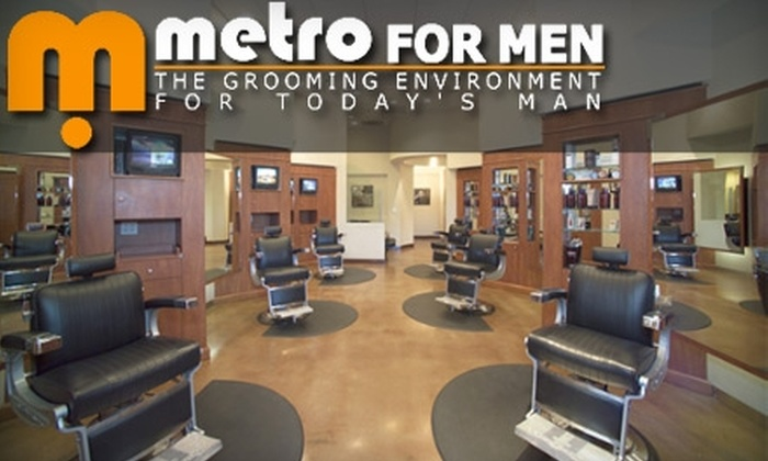 metro FOR MEN - Irvine Technology Center: $25 for $50 Worth of Grooming Services and Products at Metro for Men