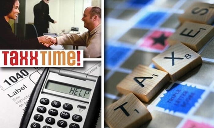 Taxxtime - Multiple Locations: $35 for 1040 Tax Preparation From Taxxtime ($60 Value)