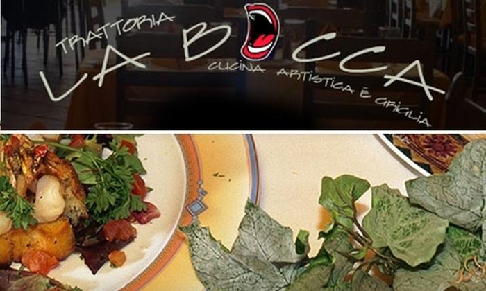 Trattoria La Bocca - Gaslamp: $15 for $35 Worth of Fine Italian Wining and Dining at Trattoria La Bocca