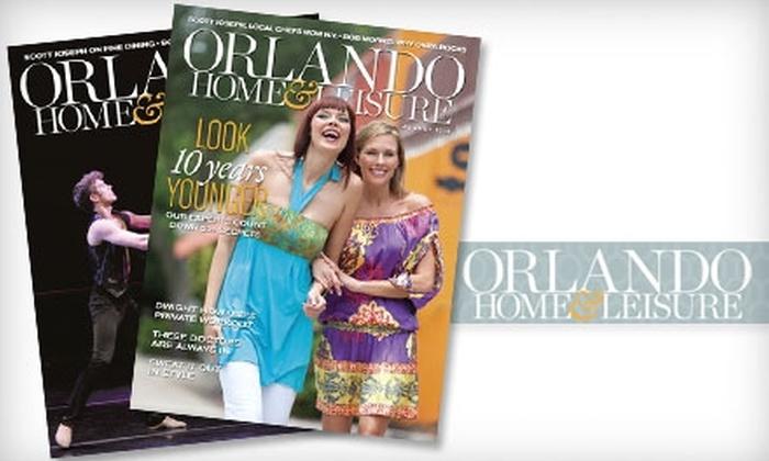 "<i>Orlando Home and Leisure</i> magazine - Orlando: $6 for a One-Year Subscription to ""Orlando Home & Leisure"" Magazine ($12.95 Value)"