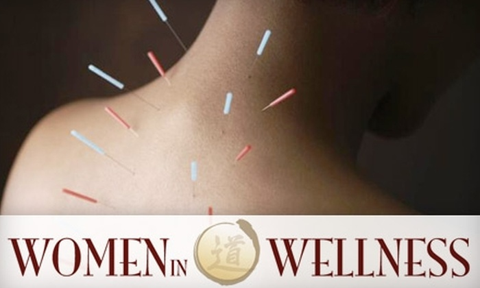 Women in Wellness - Towson: $75 for a Two-Hour Acupuncture Consultation and Treatment Plus an Additional Follow-Up Treatment at Women in Wellness