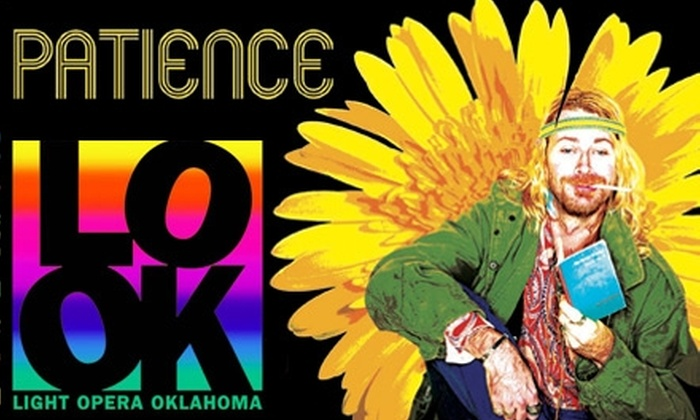 "Light Opera Oklahoma - Downtown Tulsa: $25 for Two Tickets to a Performance of ""Patience"" from Light Opera Oklahoma ($39.34 Value). Choose from Three Different Dates."