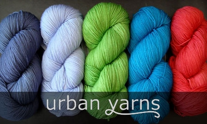 Urban Yarns - Multiple Locations: $10 for $20 Worth of Products or Services at Urban Yarns