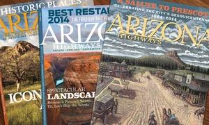 "Arizona Highways Magazine: One- or Two-Year Subscription to ""Arizona Highways"" Magazine (Up to 42% Off)"
