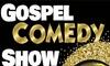 Gospel Comedy Show – Up to 55% Off