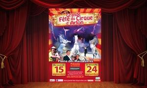 La Grande Fête du Cirque d'Arlon: 1 place en rang 1 ou 2 pour la Grande Fête du Cirque d'Arlon du 15 au 24 septembre dès 12 €