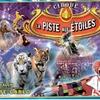 """""""Cirque sur la piste aux étoiles"""" à Chantilly et Amiens"""