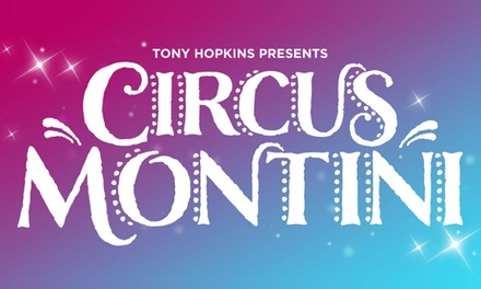 Circus Montini, 4 30 March, Four Locations