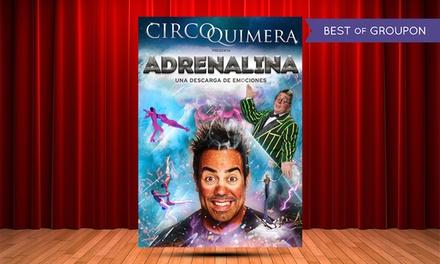 """Entrada al espectáculo """"Adrenalina"""" del Circo Quimera del 22 de julio al 13 de agosto desde 12 €"""