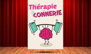 Café-théâtre les Minimes: 2 places avec date au choix pour ''La thérapie de la connerie'', à 29 € au café-théâtre Les Minimes