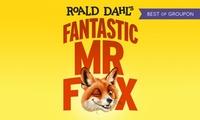 Roald Dahls Fantastic Mr Fox at Nuffield Southampton Theatres, 29 November - 6 January (Up to 35% Off)*