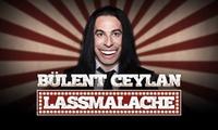 """Bülent Ceylan – die neue Show """"Lassmalache"""" in Hamburg, Aurich, Hannover, Göttingen, Braunschweig (bis zu 40% sparen)"""