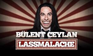 """Print your ticket: Bülent Ceylan – die neue Show """"Lassmalache"""" in Hamburg, Aurich, Hannover, Göttingen, Braunschweig (bis zu 40% sparen)"""